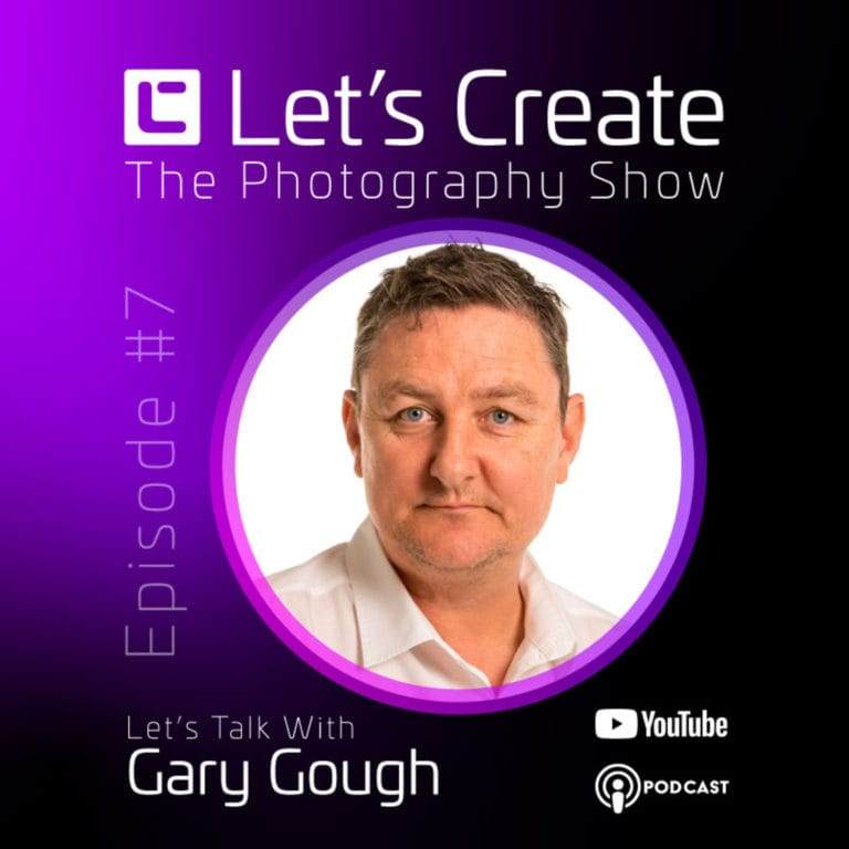 Let's Talk with Gary Gough Photography